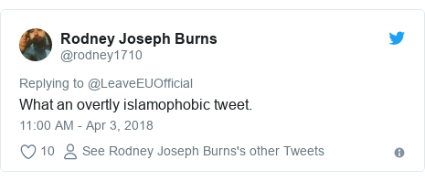 Twitter post by @rodney1710: What an overtly islamophobic tweet.