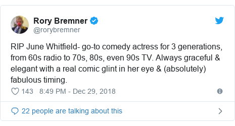 Twitter post by @rorybremner: RIP June Whitfield- go-to comedy actress for 3 generations, from 60s radio to 70s, 80s, even 90s TV. Always graceful & elegant with a real comic glint in her eye & (absolutely) fabulous timing.