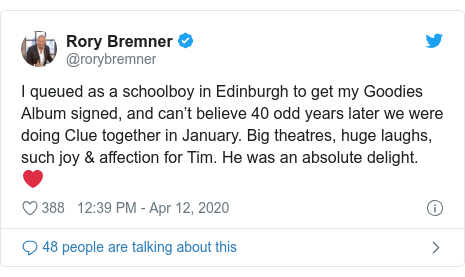 Twitter post by @rorybremner: I queued as a schoolboy in Edinburgh to get my Goodies Album signed, and can't believe 40 odd years later we were doing Clue together in January. Big theatres, huge laughs, such joy & affection for Tim. He was an absolute delight. ❤️
