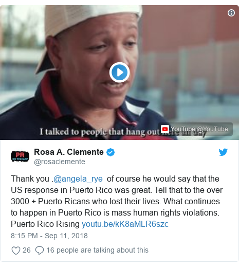 Twitter post by @rosaclemente: Thank you .@angela_rye  of course he would say that the US response in Puerto Rico was great. Tell that to the over 3000 + Puerto Ricans who lost their lives. What continues to happen in Puerto Rico is mass human rights violations. Puerto Rico Rising