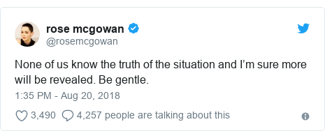 Twitter post by @rosemcgowan: None of us know the truth of the situation and I'm sure more will be revealed. Be gentle.