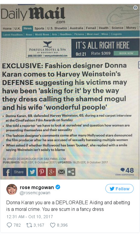 Twitter post by @rosemcgowan: Donna Karan you are a DEPLORABLE Aiding and abetting is a moral crime. You are scum in a fancy dress pic.twitter.com/Vze7lnpdvj