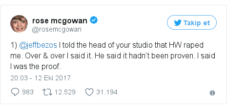 @rosemcgowan tarafından yapılan Twitter paylaşımı: 1) @jeffbezos I told the head of your studio that HW raped me. Over & over I said it. He said it hadn't been proven. I said I was the proof.