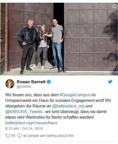 Twitter post by @rowbar: Wir freuen uns, dass aus dem #GoogleCampus im Umspannwerk ein Haus für soziales Engagement wird! Wir übergeben die Räume an @betterplace_org und @KARUNA_Tweets - wir sind überzeugt, dass sie damit etwas sehr Wertvolles für Berlin schaffen werden!