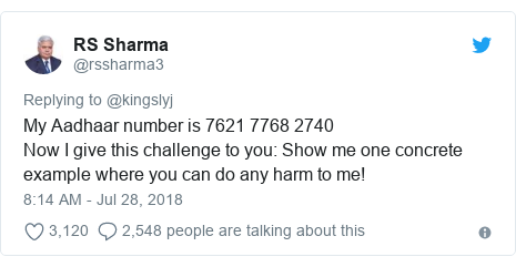 Twitter post by @rssharma3: My Aadhaar number is 7621 7768 2740Now I give this challenge to you  Show me one concrete example where you can do any harm to me!