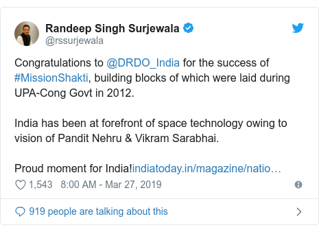 Twitter post by @rssurjewala: Congratulations to @DRDO_India for the success of #MissionShakti, building blocks of which were laid during UPA-Cong Govt in 2012.India has been at forefront of space technology owing to vision of Pandit Nehru & Vikram Sarabhai. Proud moment for India!
