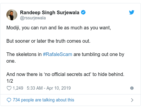 Twitter post by @rssurjewala: Modiji, you can run and lie as much as you want,But sooner or later the truth comes out.The skeletons in #RafaleScam are tumbling out one by one.And now there is 'no official secrets act' to hide behind.1/2