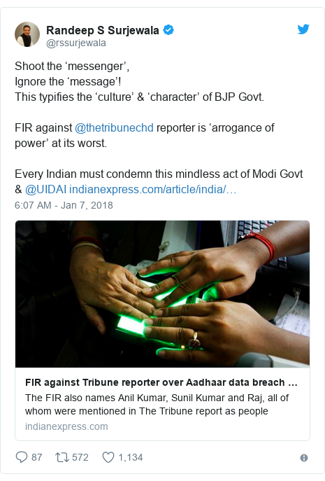 Twitter post by @rssurjewala: Shoot the 'messenger',Ignore the 'message'!This typifies the 'culture' & 'character' of BJP Govt.FIR against @thetribunechd reporter is 'arrogance of power' at its worst.Every Indian must condemn this mindless act of Modi Govt & @UIDAI