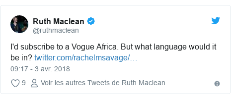 Twitter publication par @ruthmaclean: I'd subscribe to a Vogue Africa. But what language would it be in?