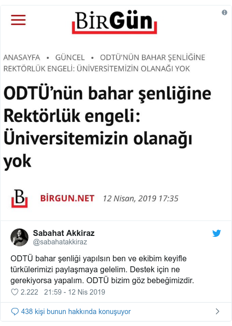 @sabahatakkiraz tarafından yapılan Twitter paylaşımı: ODTÜ bahar şenliği yapılsın ben ve ekibim keyifle türkülerimizi paylaşmaya gelelim. Destek için ne gerekiyorsa yapalım. ODTÜ bizim göz bebeğimizdir.