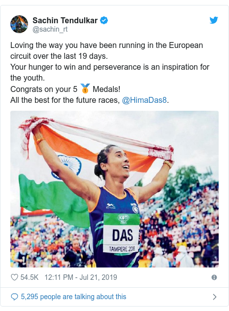 Twitter post by @sachin_rt: Loving the way you have been running in the European circuit over the last 19 days.Your hunger to win and perseverance is an inspiration for the youth.Congrats on your 5 🥇 Medals!All the best for the future races, @HimaDas8.