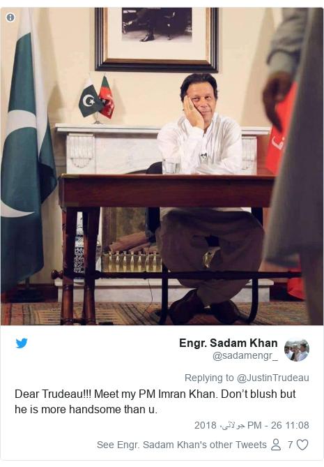 ٹوئٹر پوسٹس @sadamengr_ کے حساب سے: Dear Trudeau!!! Meet my PM Imran Khan. Don't blush but he is more handsome than u.