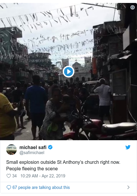 Twitter post by @safimichael: Small explosion outside St Anthony's church right now. People fleeing the scene
