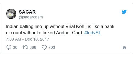 Twitter post by @sagarcasm: Indian batting line-up without Virat Kohli is like a bank account without a linked Aadhar Card. #IndvSL