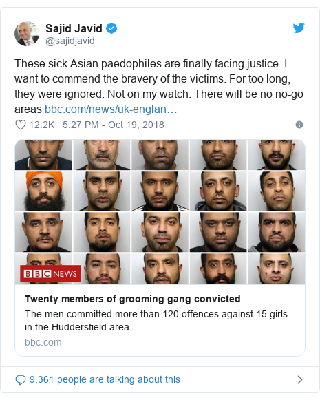 Twitter post by @sajidjavid: These sick Asian paedophiles are finally facing justice. I want to commend the bravery of the victims. For too long, they were ignored. Not on my watch. There will be no no-go areas