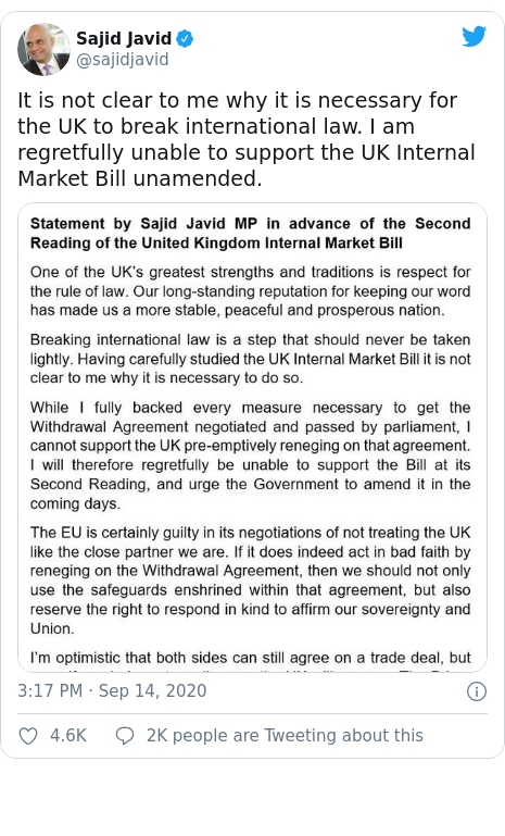 Twitter post by @sajidjavid: It is not clear to me why it is necessary for the UK to break international law. I am regretfully unable to support the UK Internal Market Bill unamended.