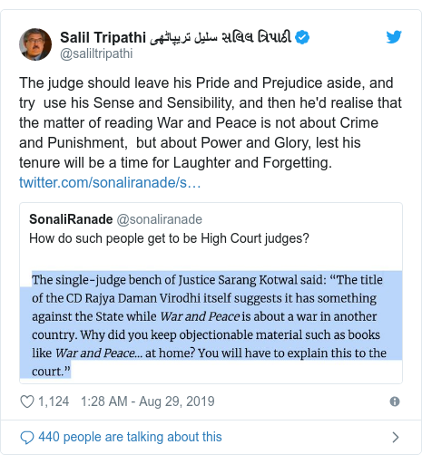 Twitter post by @saliltripathi: The judge should leave his Pride and Prejudice aside, and try  use his Sense and Sensibility, and then he'd realise that the matter of reading War and Peace is not about Crime and Punishment,  but about Power and Glory, lest his tenure will be a time for Laughter and Forgetting.