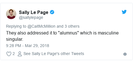 """Twitter post by @sallylepage: They also addressed it to """"alumnus"""" which is masculine singular."""