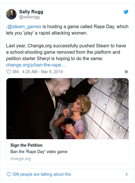 Twitter post by @sallyrugg: .@steam_games is hosting a game called Rape Day, which lets you 'play' a rapist attacking women.Last year, Change,org successfully pushed Steam to have a school-shooting game removed from the platform and petition starter Sheryl is hoping to do the same