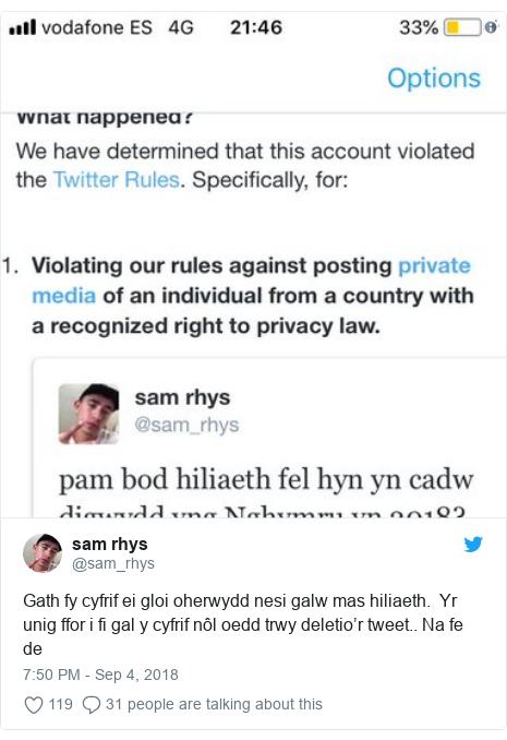 Neges Twitter gan @sam_rhys: Gath fy cyfrif ei gloi oherwydd nesi galw mas hiliaeth.  Yr unig ffor i fi gal y cyfrif nôl oedd trwy deletio'r tweet.. Na fe de