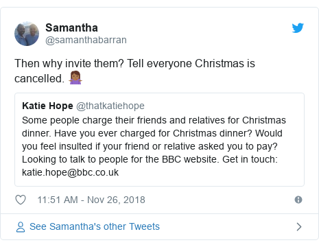 Twitter post by @samanthabarran: Then why invite them? Tell everyone Christmas is cancelled. 🤷🏾♀️