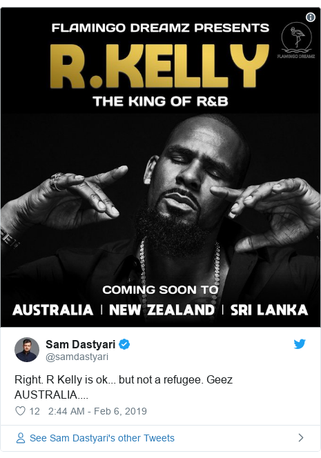 Twitter post by @samdastyari: Right. R Kelly is ok... but not a refugee. Geez AUSTRALIA....