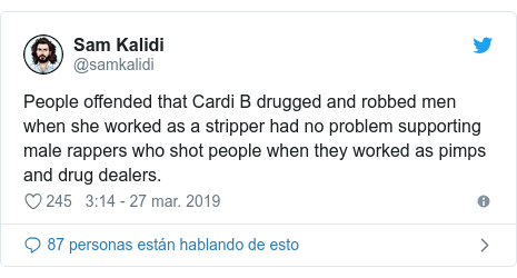 Publicación de Twitter por @samkalidi: People offended that Cardi B drugged and robbed men when she worked as a stripper had no problem supporting male rappers who shot people when they worked as pimps and drug dealers.