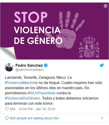 Ujumbe wa Twitter wa @sanchezcastejon: Lanzarote, Tenerife, Zaragoza, Meco. La #ViolenciaMachista no da tregua. Cuatro mujeres han sido asesinadas en los últimos días en nuestro país. No permitiremos #NiUnPasoAtrás contra la #ViolenciaDeGénero. Todos y todas debemos volcarnos para terminar con este horror.