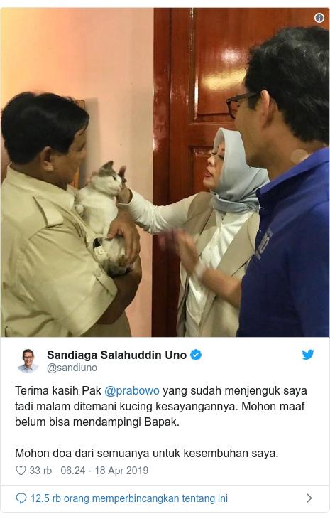Twitter pesan oleh @sandiuno: Terima kasih Pak @prabowo yang sudah menjenguk saya tadi malam ditemani kucing kesayangannya. Mohon maaf belum bisa mendampingi Bapak.Mohon doa dari semuanya untuk kesembuhan saya.