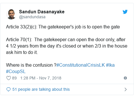 Twitter හි @sandundasa කළ පළකිරීම: Article 33(2)(c)  The gatekeeper's job is to open the gateArticle 70(1)   The gatekeeper can open the door only, after 4 1/2 years from the day it's closed or when 2/3 in the house ask him to do it. Where is the confusion ?#ConstitutionalCrisisLK #lka #CoupSL