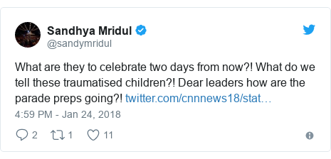 Twitter post by @sandymridul: What are they to celebrate two days from now?! What do we tell these traumatised children?! Dear leaders how are the parade preps going?!