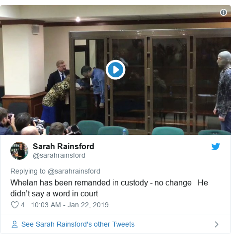 Twitter post by @sarahrainsford: Whelan has been remanded in custody - no change   He didn't say a word in court