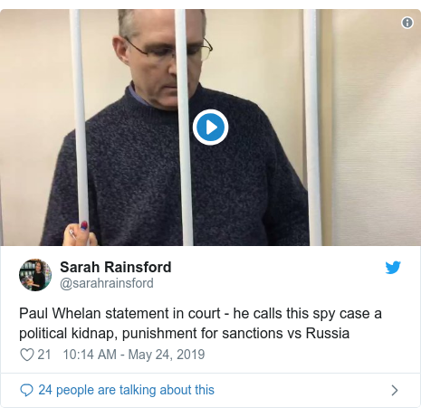 Twitter post by @sarahrainsford: Paul Whelan statement in court - he calls this spy case a political kidnap, punishment for sanctions vs Russia