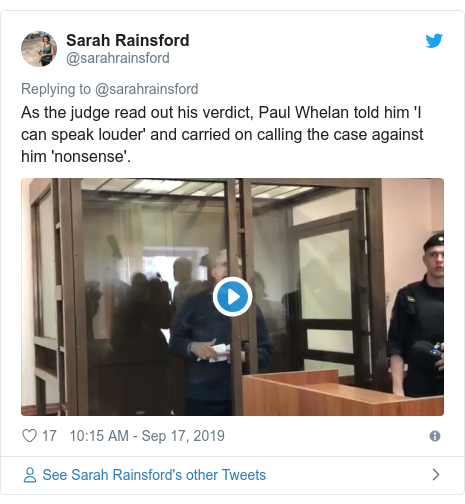 Twitter post by @sarahrainsford: As the judge read out his verdict, Paul Whelan told him 'I can speak louder' and carried on calling the case against him 'nonsense'.