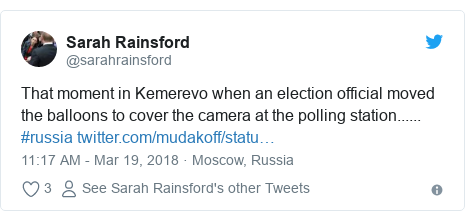 Twitter post by @sarahrainsford: That moment in Kemerevo when an election official moved the balloons to cover the camera at the polling station...... #russia