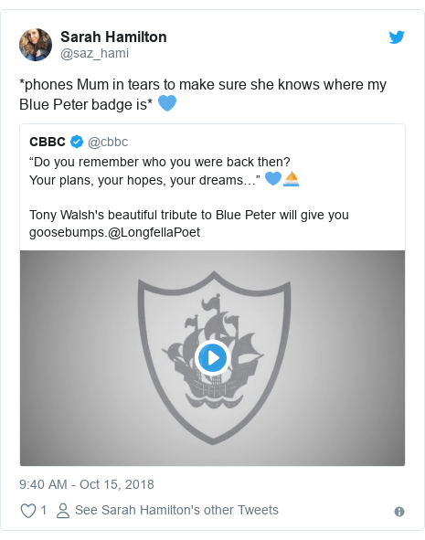 Twitter post by @saz_hami: *phones Mum in tears to make sure she knows where my Blue Peter badge is* 💙