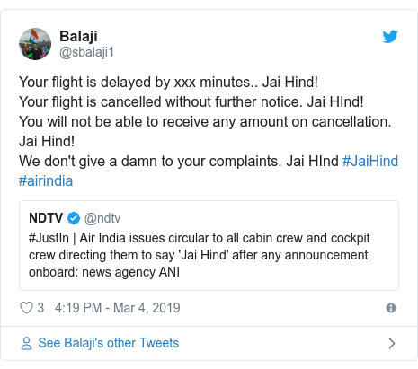Twitter post by @sbalaji1: Your flight is delayed by xxx minutes.. Jai Hind!Your flight is cancelled without further notice. Jai HInd!You will not be able to receive any amount on cancellation. Jai Hind!We don't give a damn to your complaints. Jai HInd #JaiHind #airindia