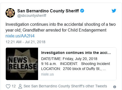 Twitter post by @sbcountysheriff: Investigation continues into the accidental shooting of a two year old; Grandfather arrested for Child Endangerment