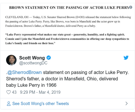 Twitter post by @scottwongDC: .@SherrodBrown statement on passing of actor Luke Perry. Sherrod's father, a doctor in Mansfield, Ohio, delivered baby Luke Perry in 1966
