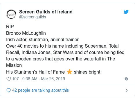 Twitter post by @screenguilds: RIPBronco McLoughlinIrish actor, stuntman, animal trainerOver 40 movies to his name including Superman, Total Recall, Indiana Jones, Star Wars and of course being tied to a wooden cross that goes over the waterfall in The MissionHis Stuntmen's Hall of Fame ⭐️ shines bright