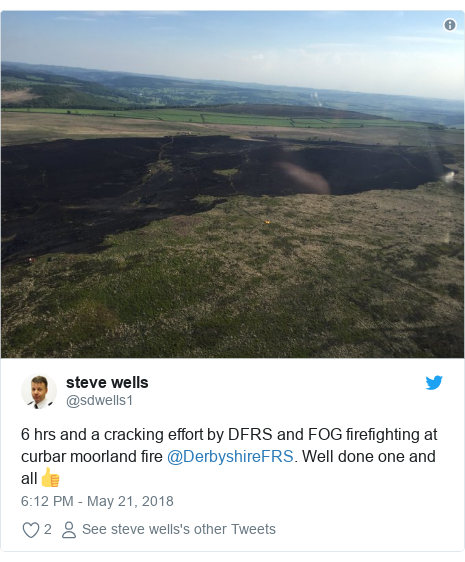 Twitter post by @sdwells1: 6 hrs and a cracking effort by DFRS and FOG firefighting at curbar moorland fire @DerbyshireFRS. Well done one and all👍