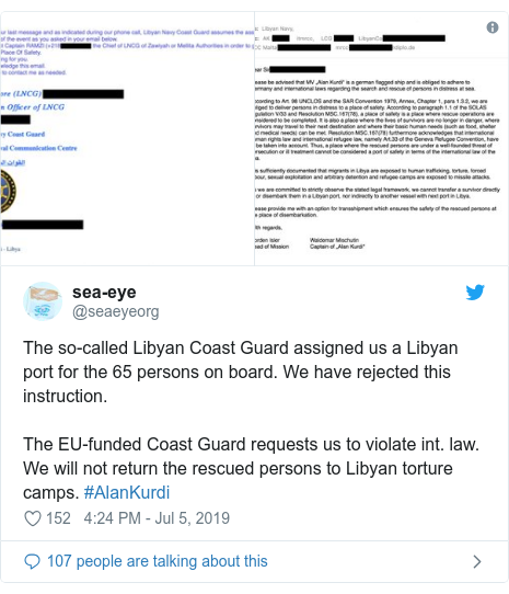 Twitter post by @seaeyeorg: The so-called Libyan Coast Guard assigned us a Libyan port for the 65 persons on board. We have rejected this instruction.The EU-funded Coast Guard requests us to violate int. law. We will not return the rescued persons to Libyan torture camps. #AlanKurdi