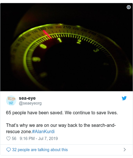 Twitter post by @seaeyeorg: 65 people have been saved. We continue to save lives.That's why we are on our way back to the search-and-rescue zone.#AlanKurdi