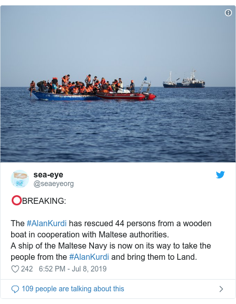 Twitter post by @seaeyeorg: ⭕️BREAKING The #AlanKurdi has rescued 44 persons from a wooden boat in cooperation with Maltese authorities.A ship of the Maltese Navy is now on its way to take the people from the #AlanKurdi and bring them to Land.
