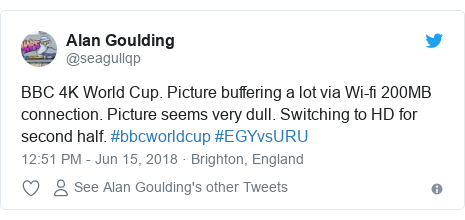 Twitter post by @seagullqp: BBC 4K World Cup. Picture buffering a lot via Wi-fi 200MB connection. Picture seems very dull. Switching to HD for second half. #bbcworldcup #EGYvsURU