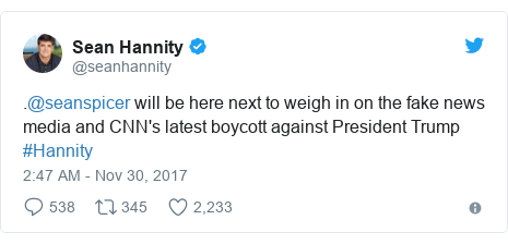 Twitter post by @seanhannity: .@seanspicer will be here next to weigh in on the fake news media and CNN's latest boycott against President Trump #Hannity