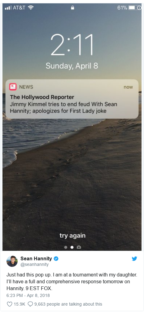 Twitter post by @seanhannity: Just had this pop up. I am at a tournament with my daughter. I'll have a full and comprehensive response tomorrow on Hannity. 9 EST FOX.