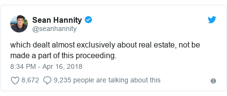 Twitter post by @seanhannity: which dealt almost exclusively about real estate, not be made a part of this proceeding.