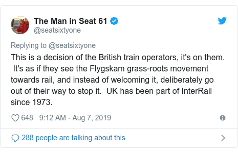 Twitter post by @seatsixtyone: This is a decision of the British train operators, it's on them.  It's as if they see the Flygskam grass-roots movement towards rail, and instead of welcoming it, deliberately go out of their way to stop it.  UK has been part of InterRail since 1973.