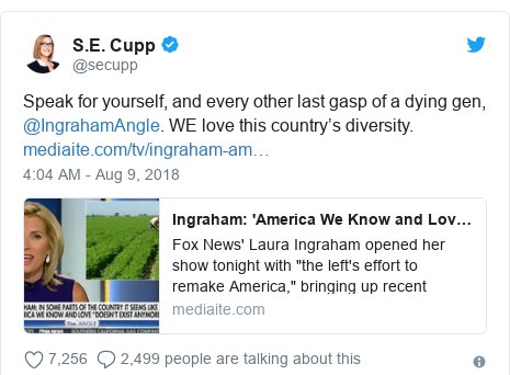 Twitter post by @secupp: Speak for yourself, and every other last gasp of a dying gen, @IngrahamAngle. WE love this country's diversity.